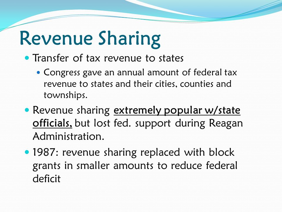 Revenue Sharing Transfer of tax revenue to states