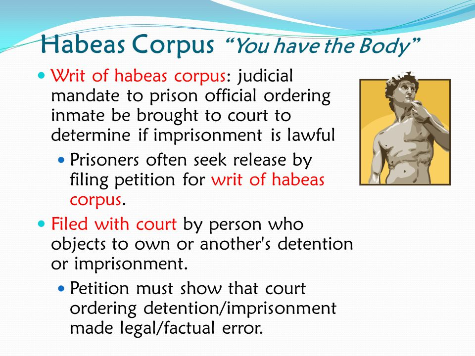 Habeas Corpus You have the Body
