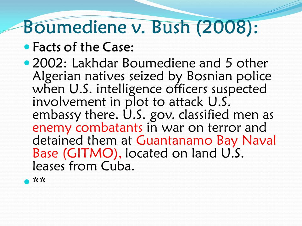 Boumediene v. Bush (2008): Facts of the Case: