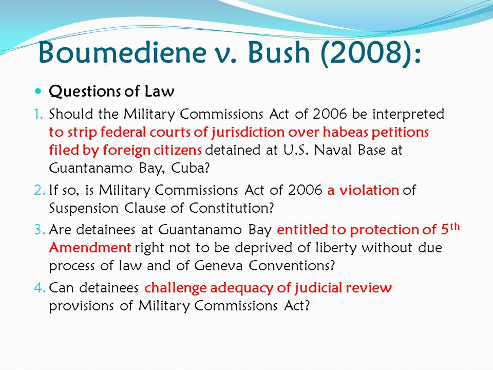 Boumediene v. Bush (2008): Questions of Law