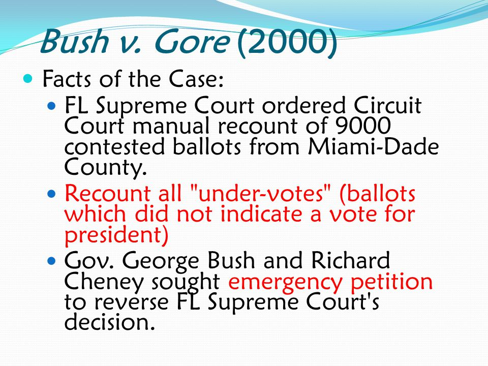 Bush v. Gore (2000) Facts of the Case: