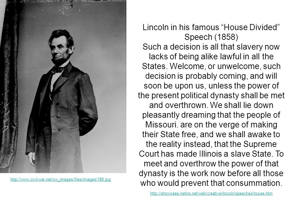 Lincoln in his famous House Divided Speech (1858)