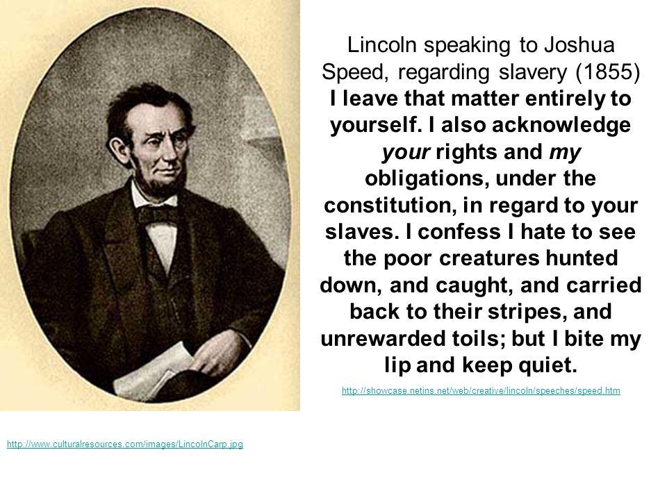 Lincoln speaking to Joshua Speed, regarding slavery (1855)