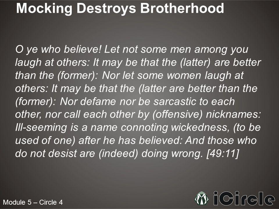Mocking Destroys Brotherhood