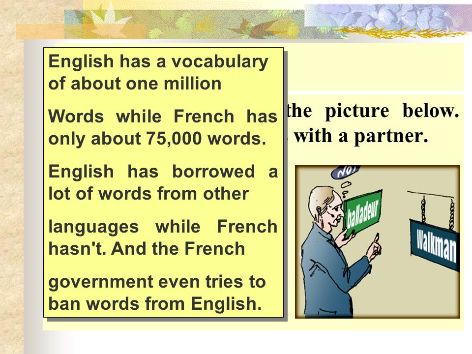 Comprehension English has a vocabulary of about one million. Words while French has only about 75,000 words.
