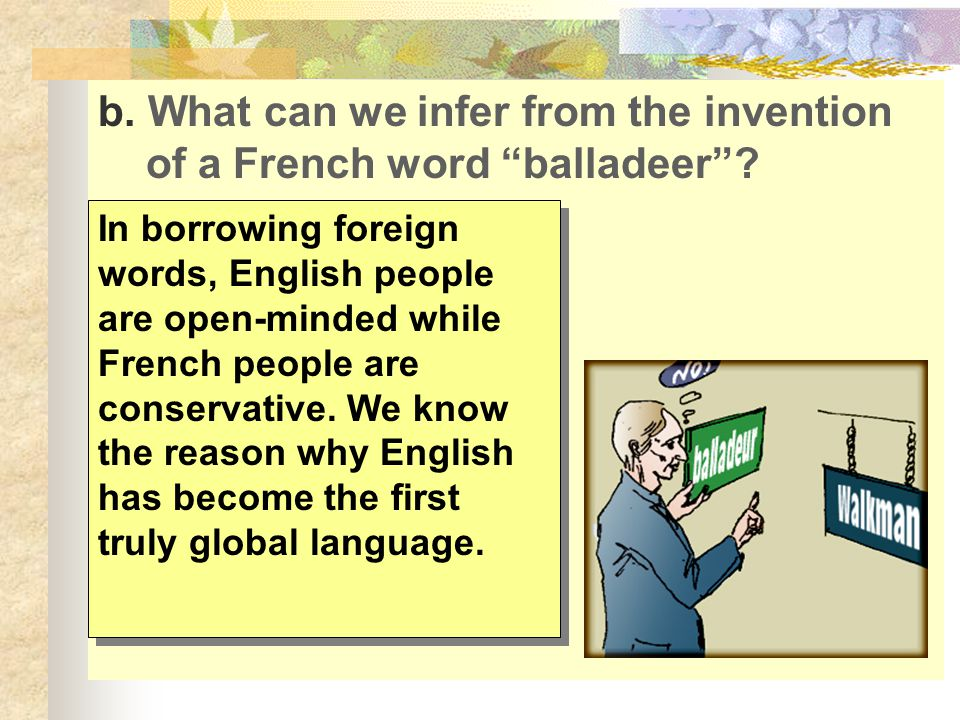 b. What can we infer from the invention of a French word balladeer