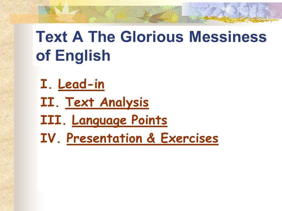 Text A The Glorious Messiness of English