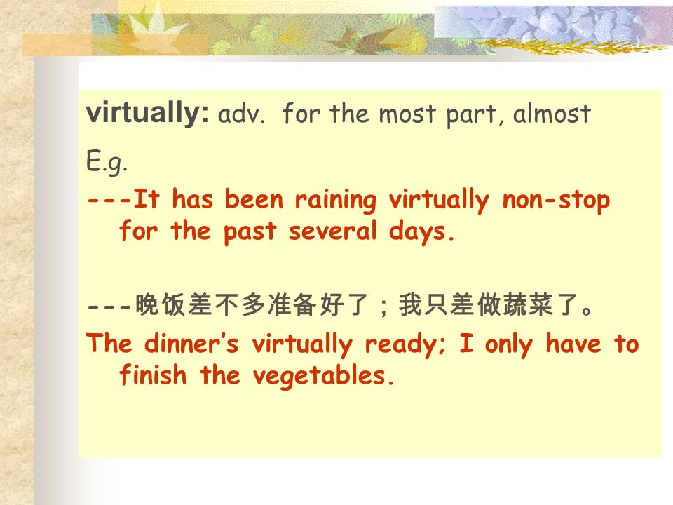 virtually: adv. for the most part, almost