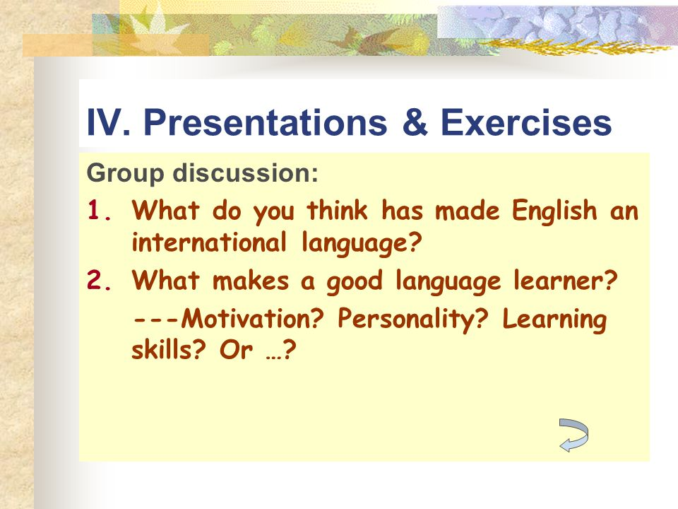 IV. Presentations & Exercises
