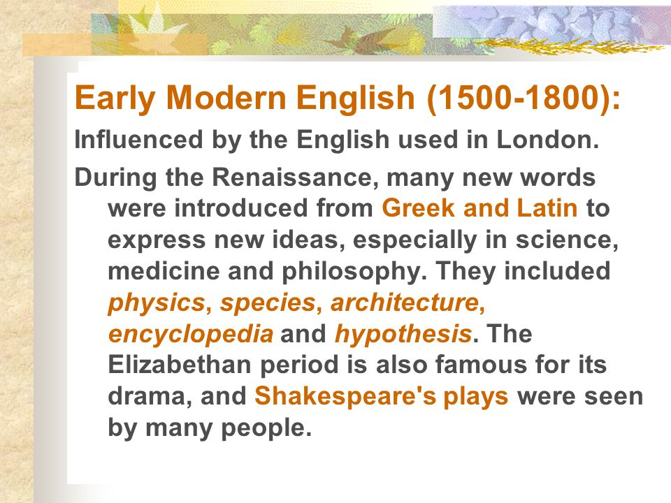 Early Modern English (1500-1800):