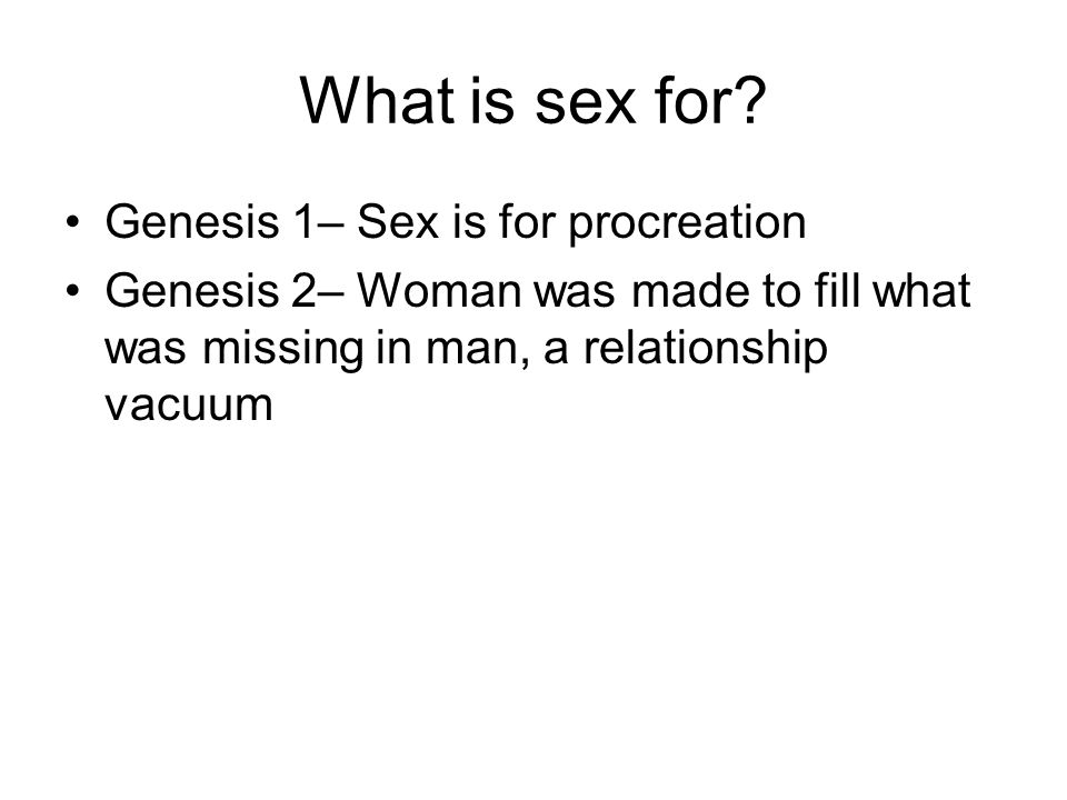 What is sex for Genesis 1– Sex is for procreation