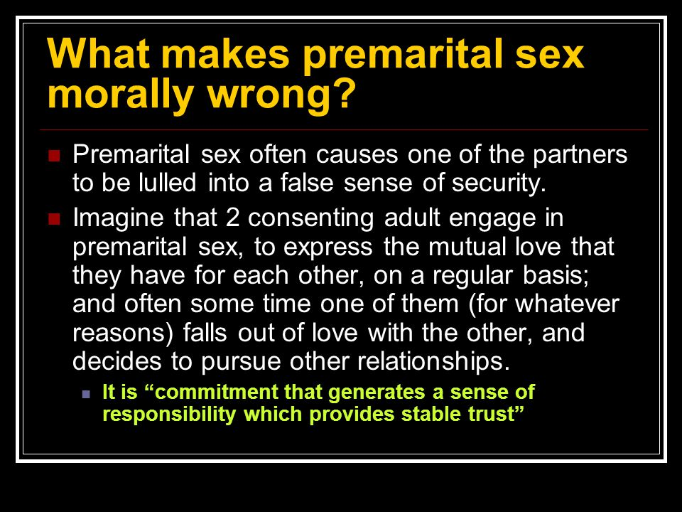 What makes premarital sex morally wrong