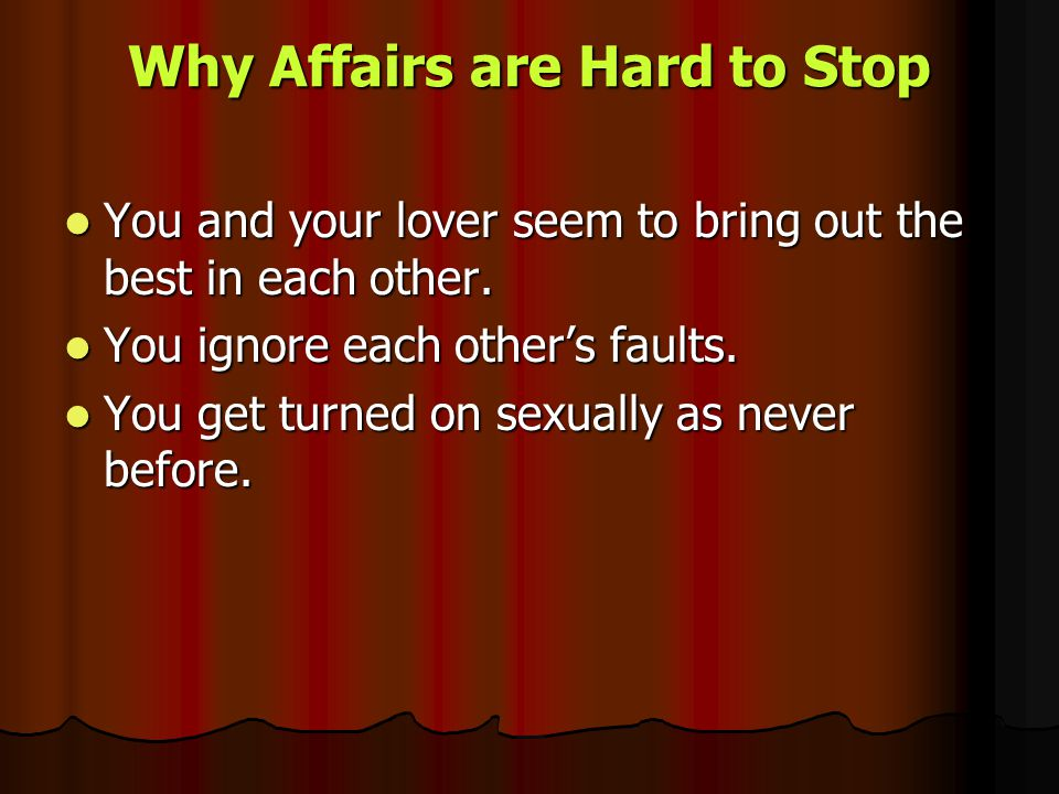 Why Affairs are Hard to Stop