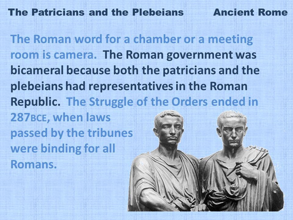 The Patricians and the Plebeians Ancient Rome