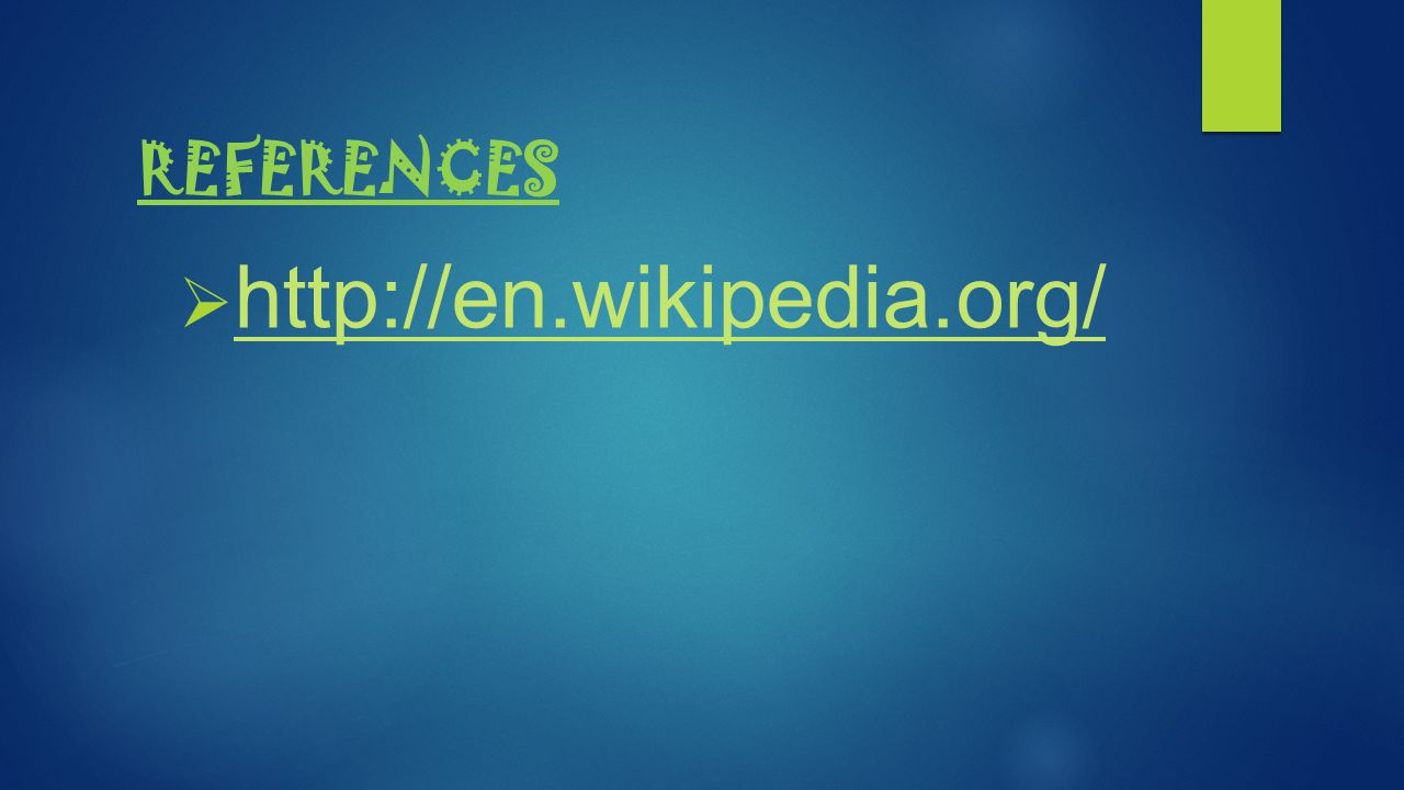 REFERENCES http://en.wikipedia.org/