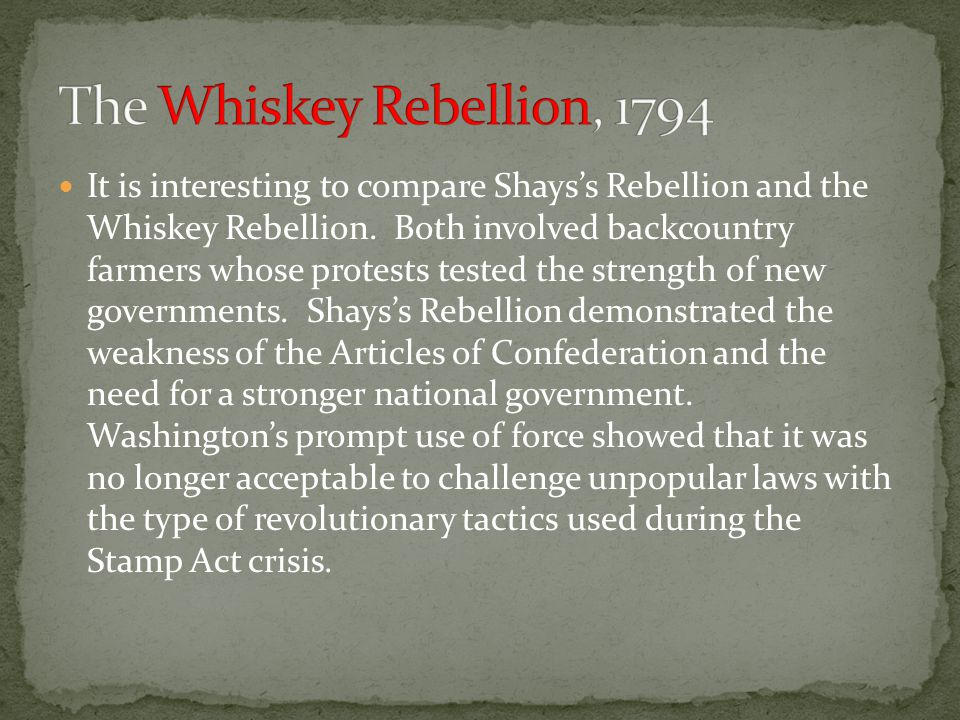 The Whiskey Rebellion, 1794