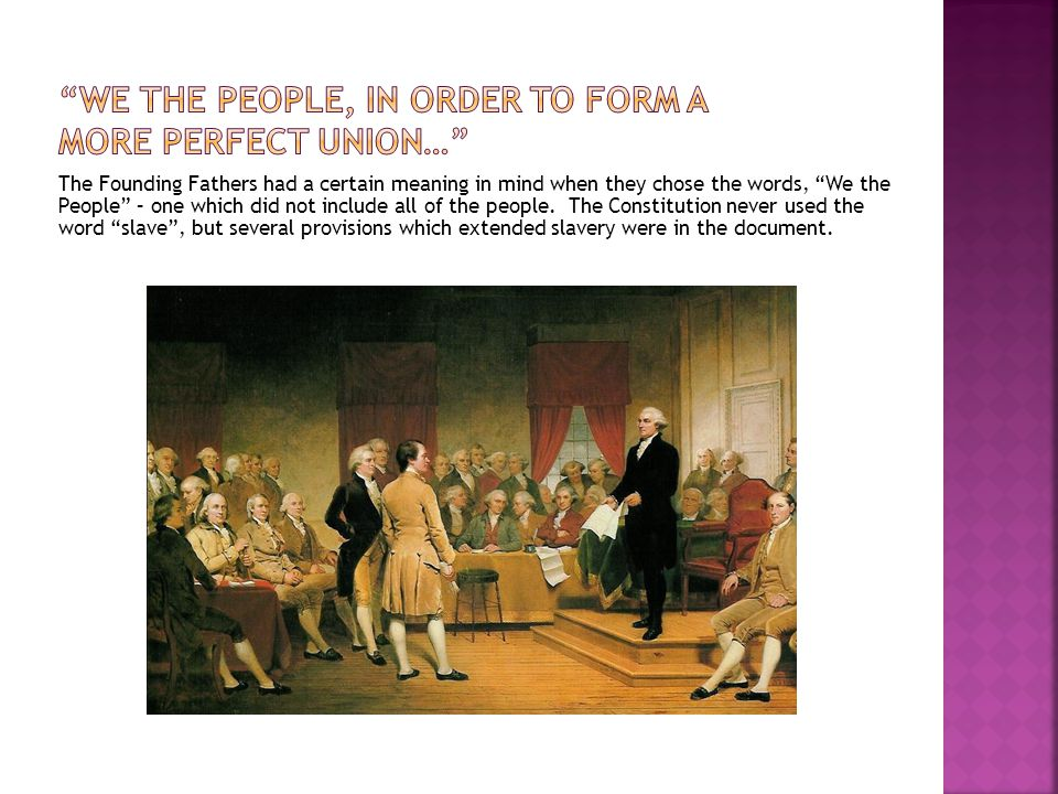 We the People, In order to form a more perfect union…