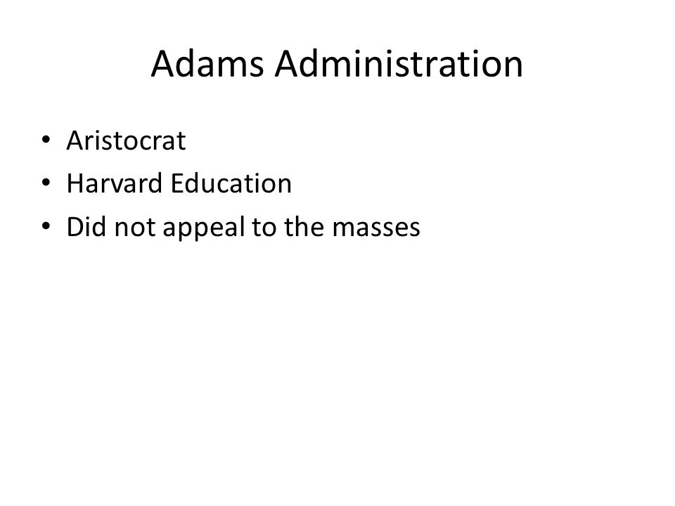 Adams Administration Aristocrat Harvard Education