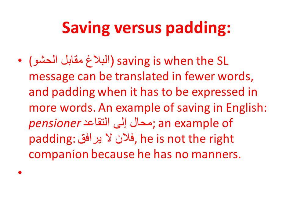 Saving versus padding: