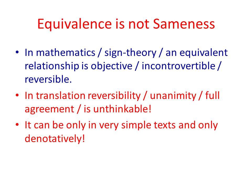 Equivalence is not Sameness