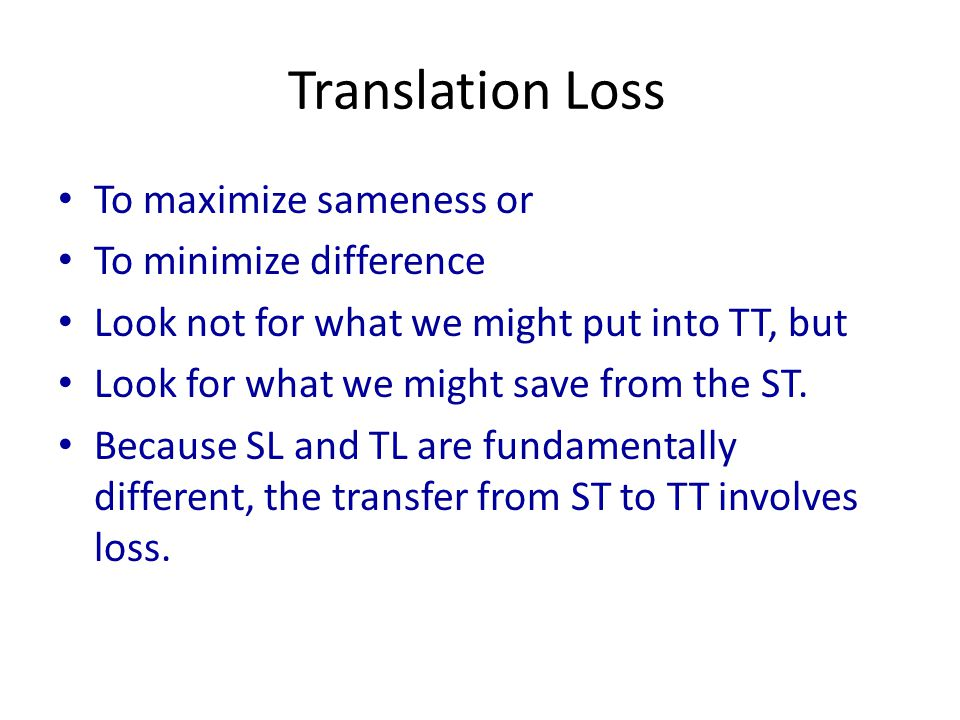 Translation Loss To maximize sameness or To minimize difference