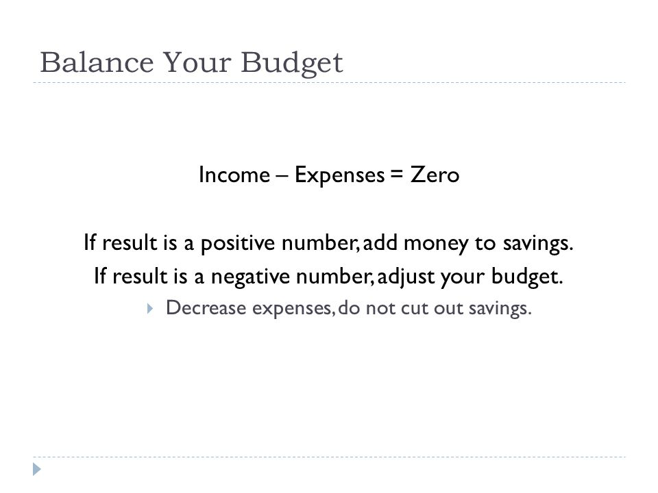 Balance Your Budget Income – Expenses = Zero