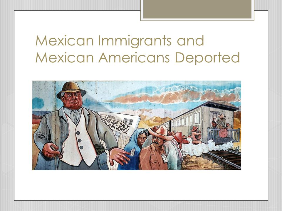 Mexican Immigrants and Mexican Americans Deported