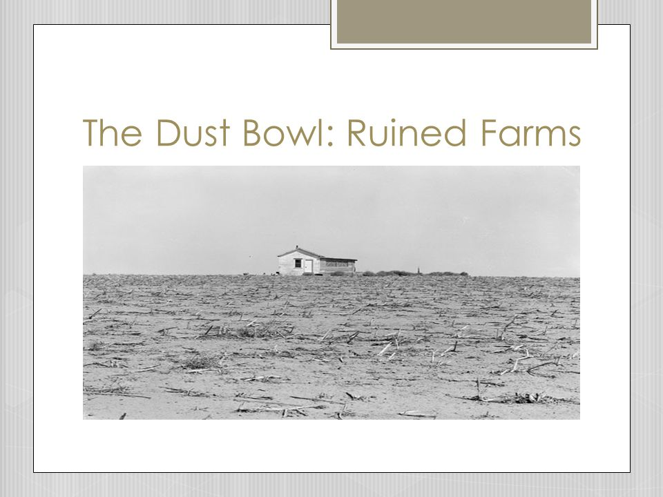 The Dust Bowl: Ruined Farms