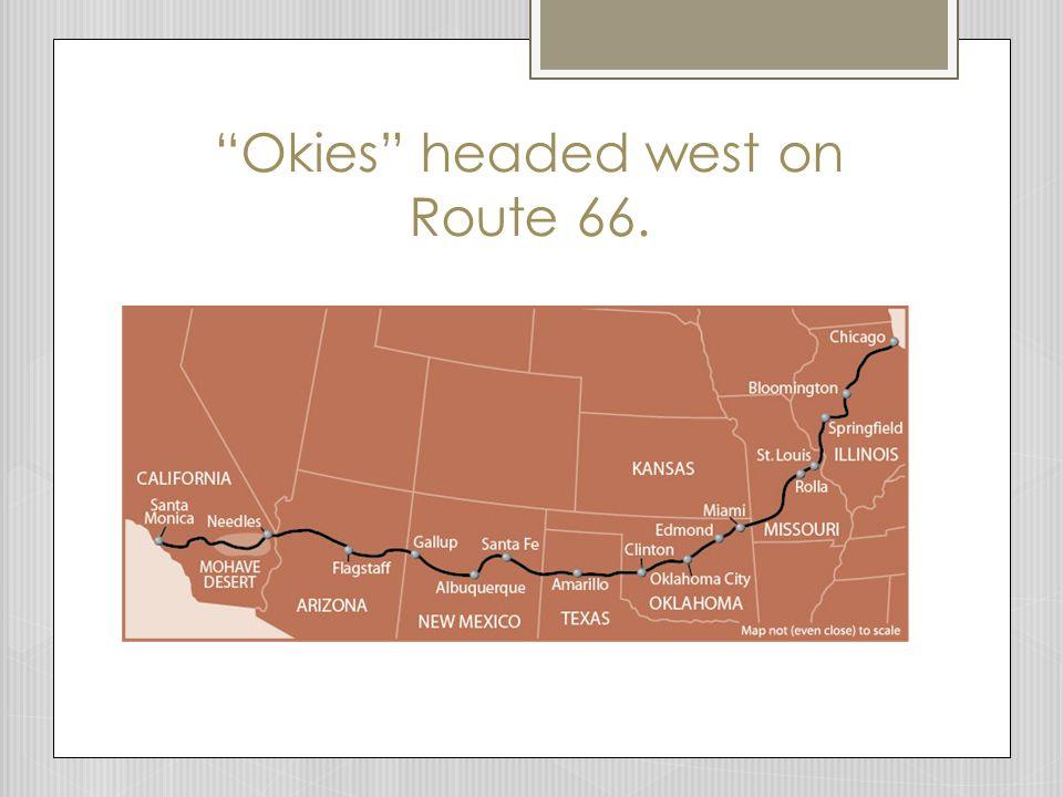 Okies headed west on Route 66.