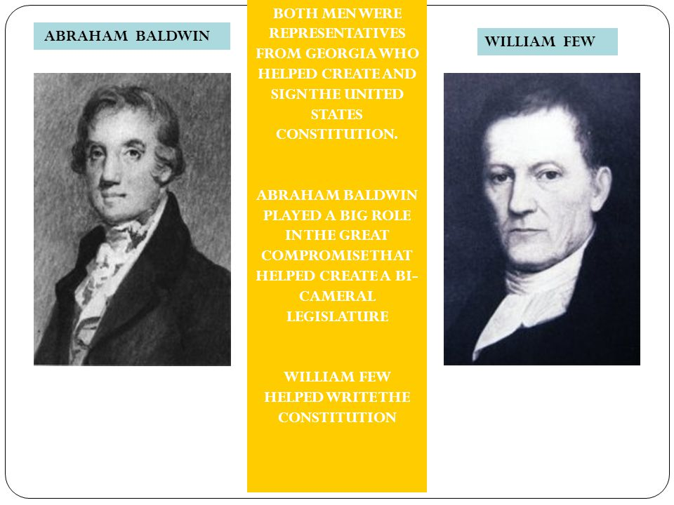 WILLIAM FEW HELPED WRITE THE CONSTITUTION