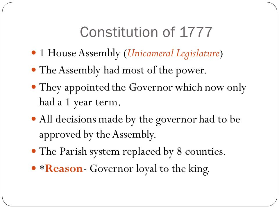 Constitution of 1777 1 House Assembly (Unicameral Legislature)