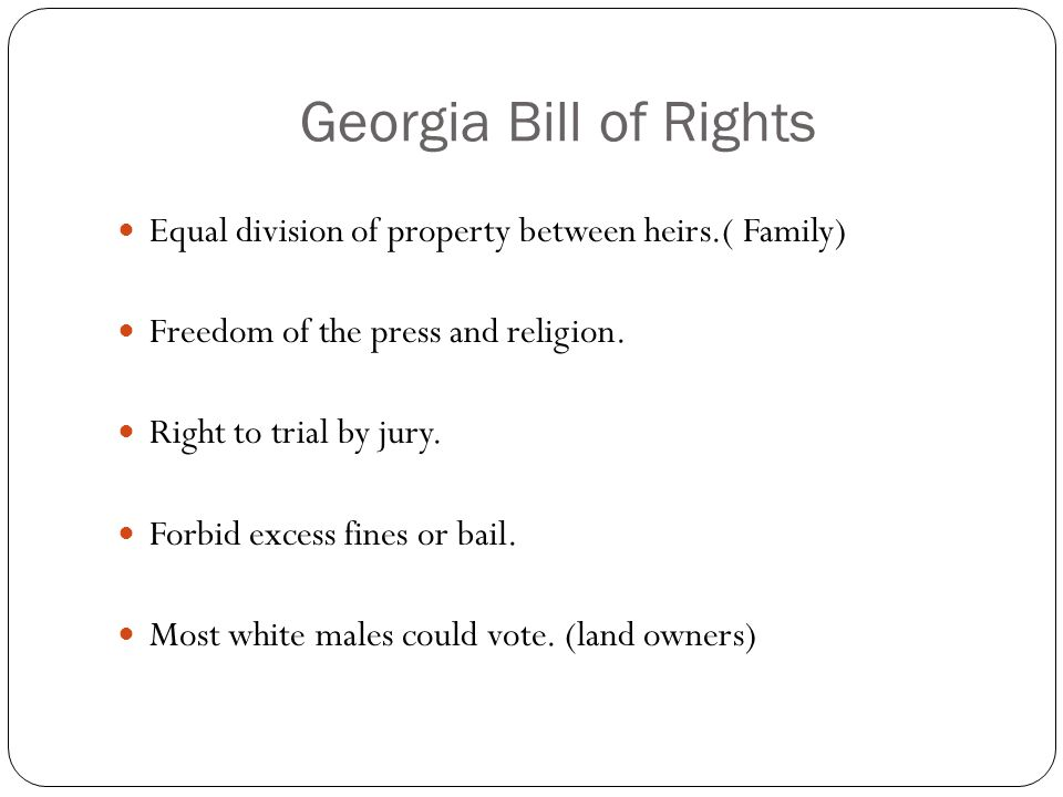 Georgia Bill of Rights Equal division of property between heirs.( Family) Freedom of the press and religion.