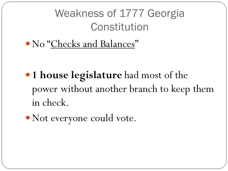 Weakness of 1777 Georgia Constitution