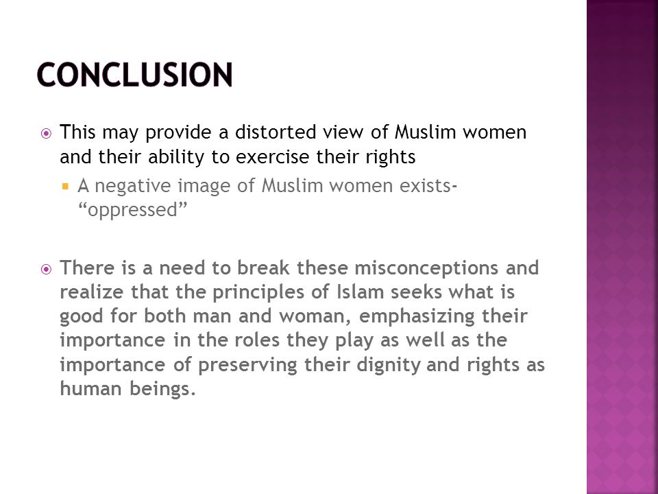 conclusion This may provide a distorted view of Muslim women and their ability to exercise their rights.