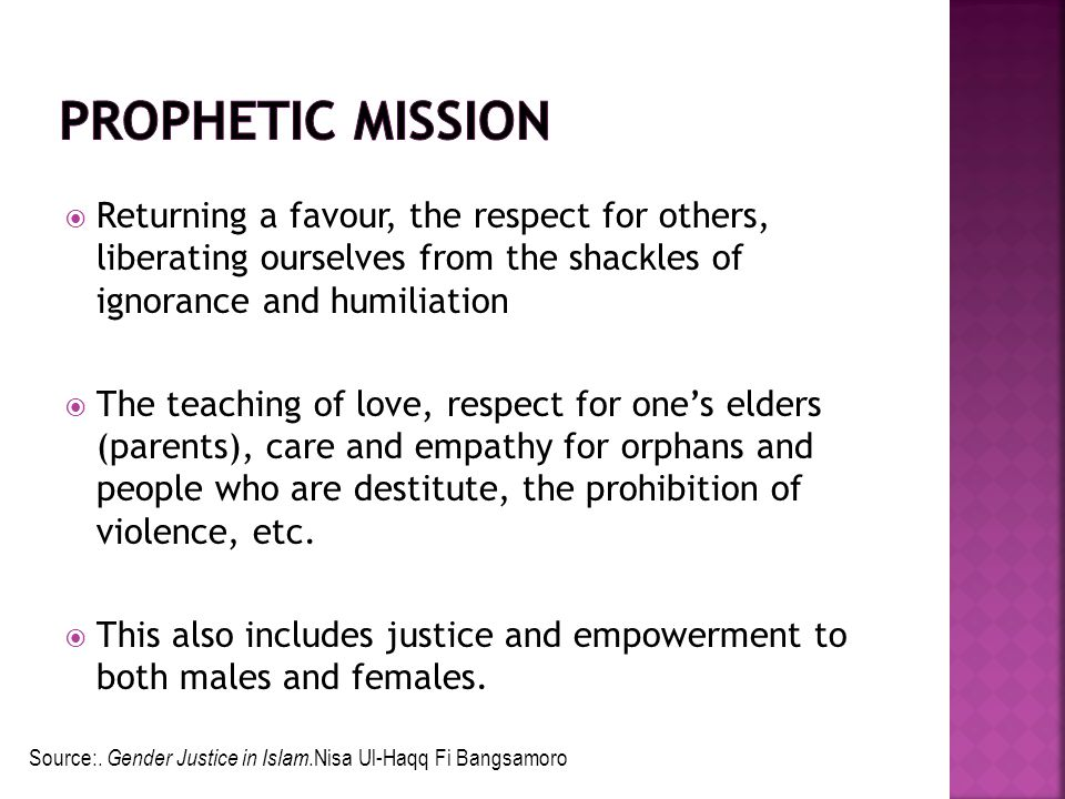 Prophetic Mission Returning a favour, the respect for others, liberating ourselves from the shackles of ignorance and humiliation.