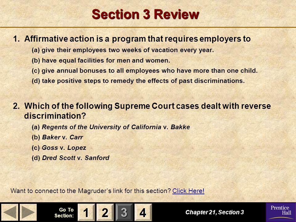 Section 3 Review 1. Affirmative action is a program that requires employers to. (a) give their employees two weeks of vacation every year.