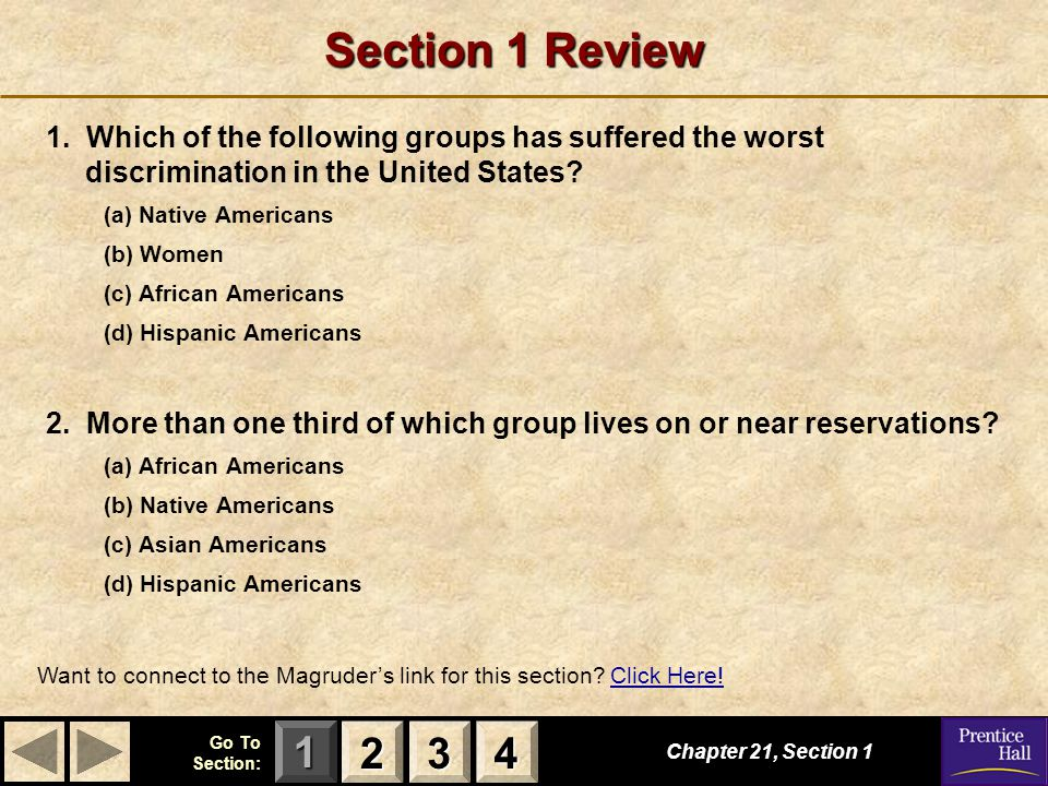 Section 1 Review 1. Which of the following groups has suffered the worst discrimination in the United States