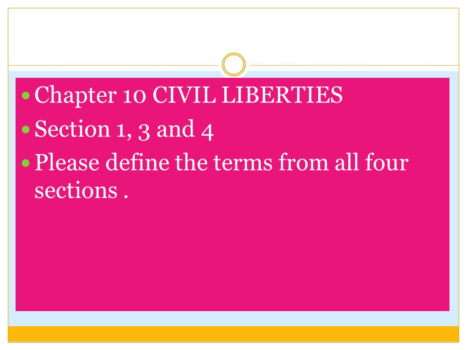 Chapter 10 CIVIL LIBERTIES