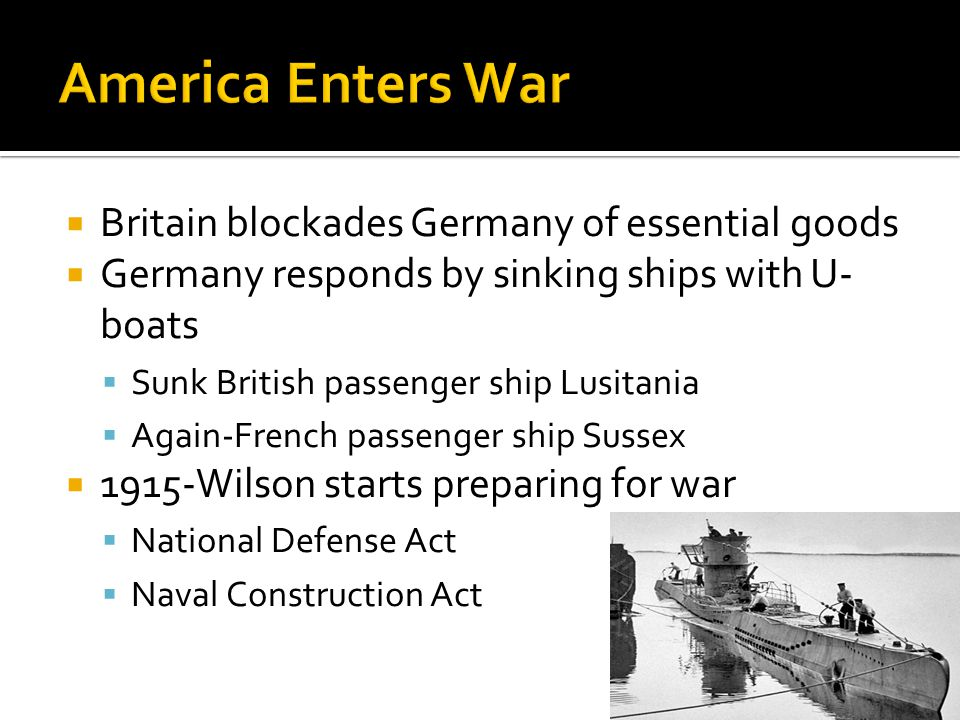 America Enters War Britain blockades Germany of essential goods