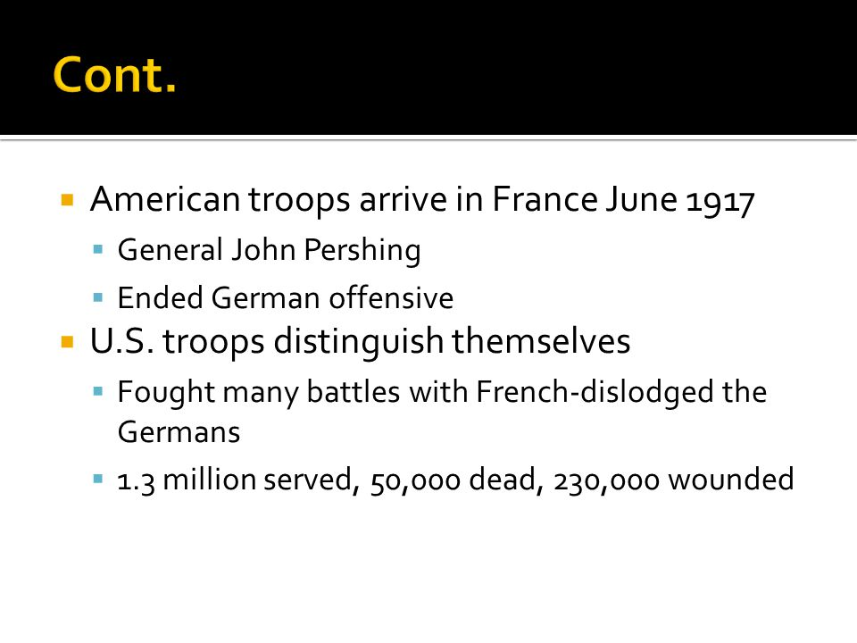 Cont. American troops arrive in France June 1917