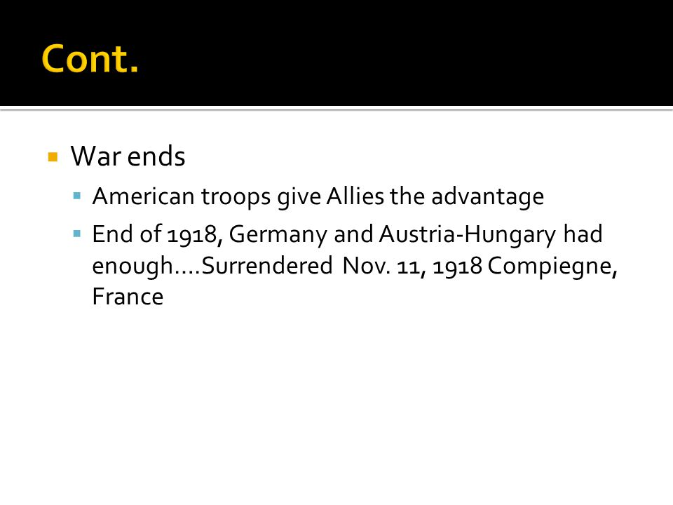 Cont. War ends American troops give Allies the advantage
