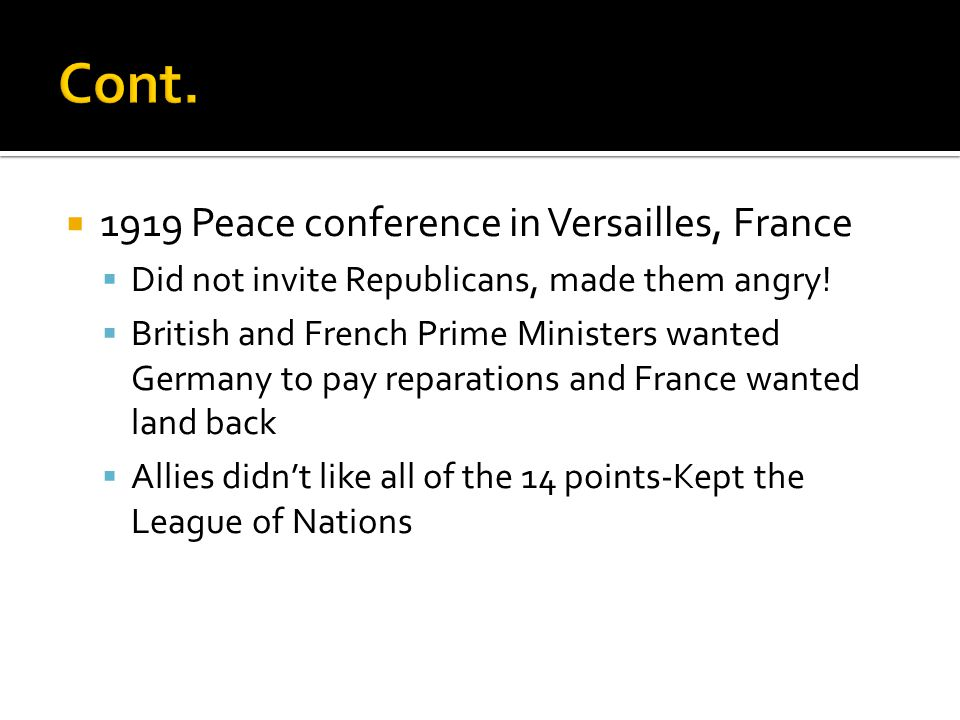Cont. 1919 Peace conference in Versailles, France