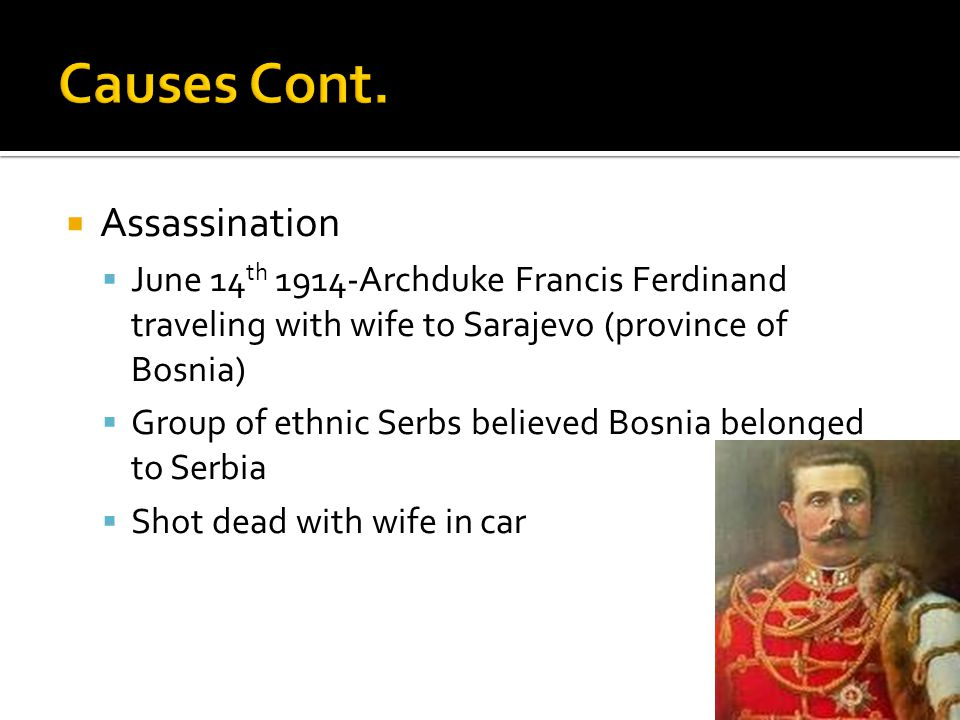 Causes Cont. Assassination