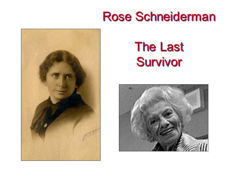 Rose Schneiderman The Last Survivor