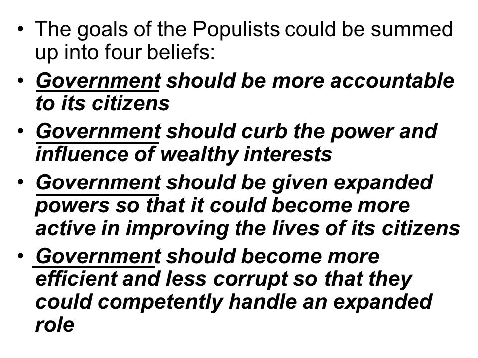 The goals of the Populists could be summed up into four beliefs: