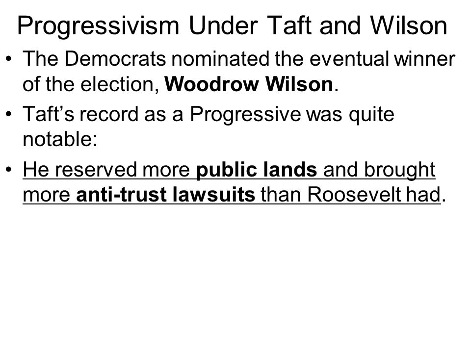 Progressivism Under Taft and Wilson