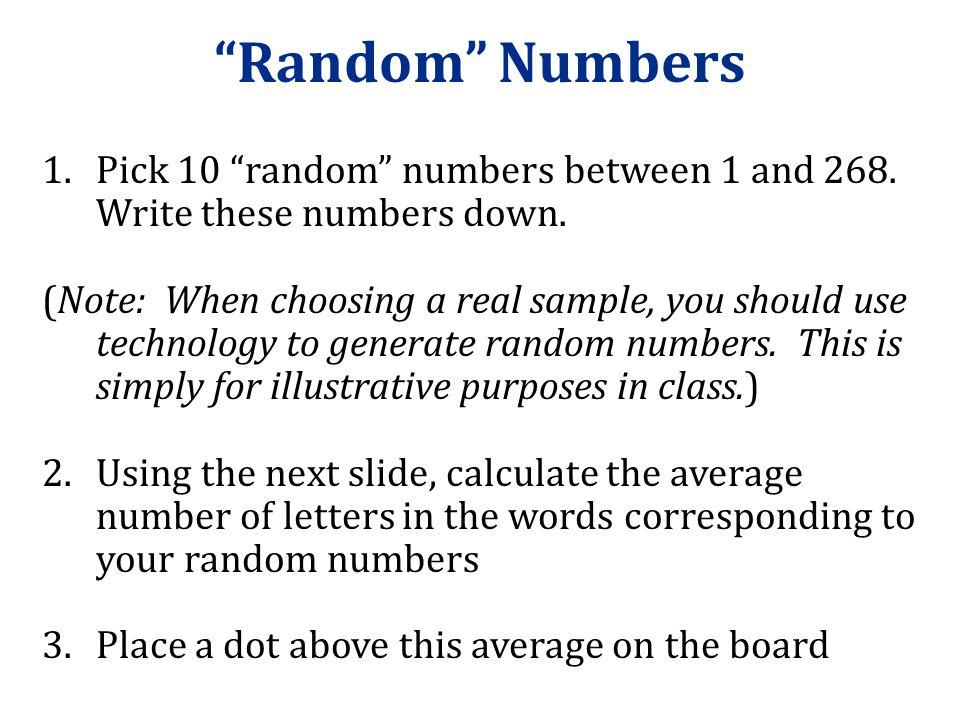 Random Numbers Pick 10 random numbers between 1 and 268. Write these numbers down.