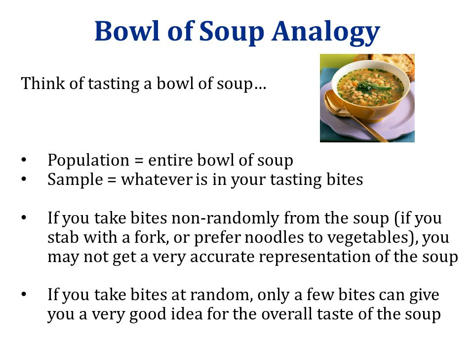 Bowl of Soup Analogy Think of tasting a bowl of soup…