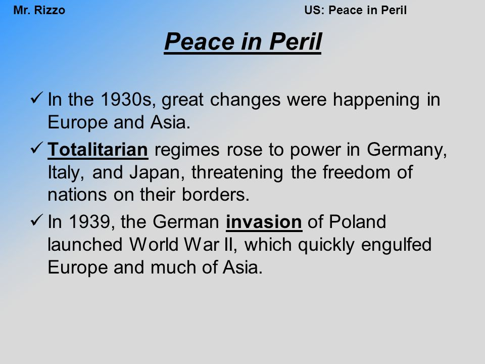 Peace in Peril In the 1930s, great changes were happening in Europe and Asia.