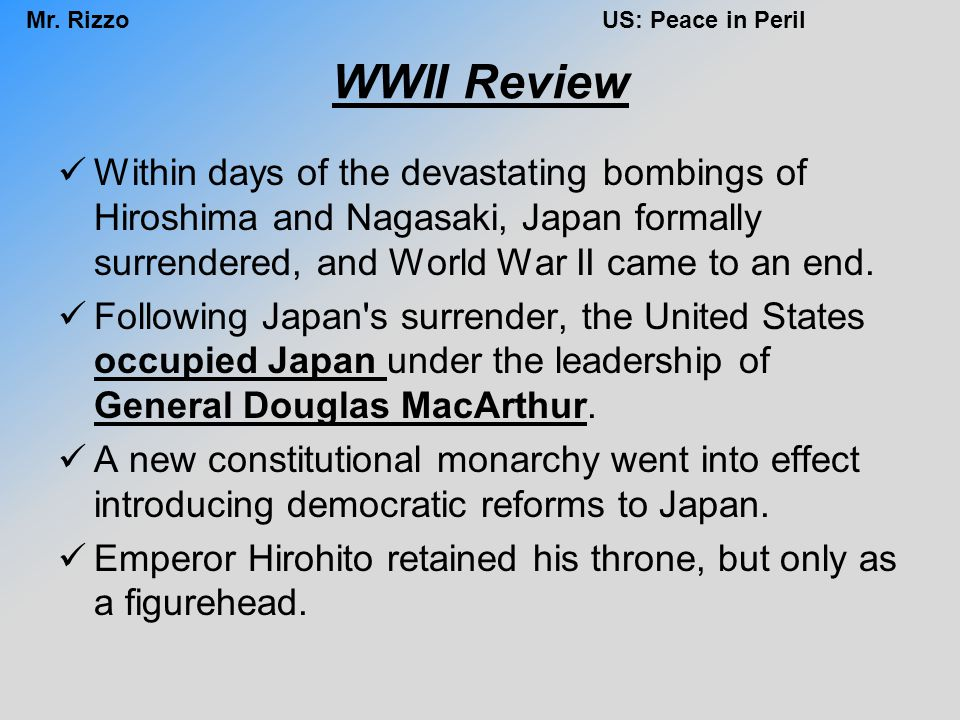 WWII Review Within days of the devastating bombings of Hiroshima and Nagasaki, Japan formally surrendered, and World War II came to an end.